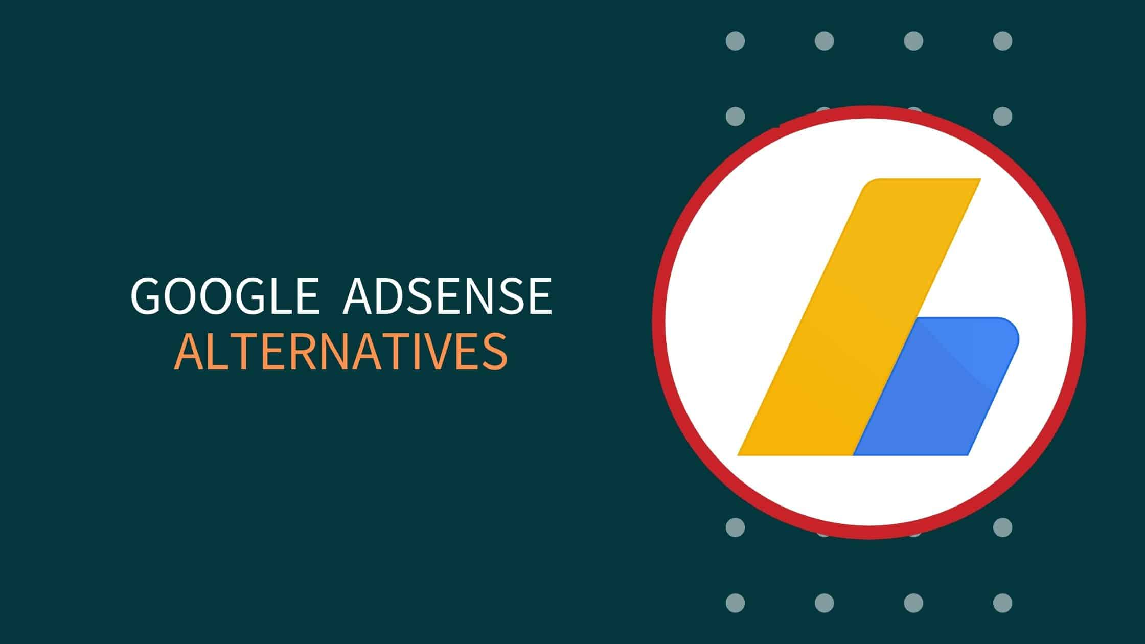 9 Alternative For Google AdSense Easy Approval On Blogspot