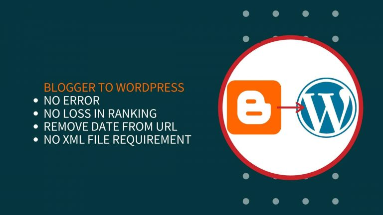 How To Migrate Blogger To WordPress Without Losing Rankings