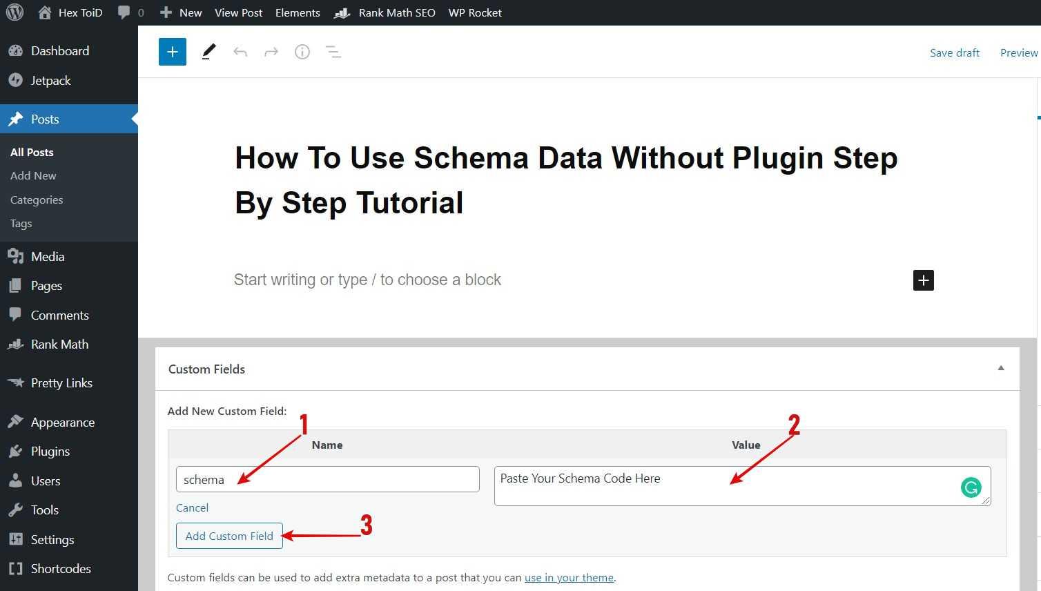 Under Name type schema & under value box paste your schema code > Click Add Custom Field button