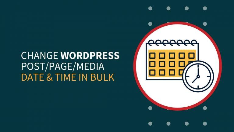 How To Change WordPress Post/Page/Media Date & Time In Bulk?