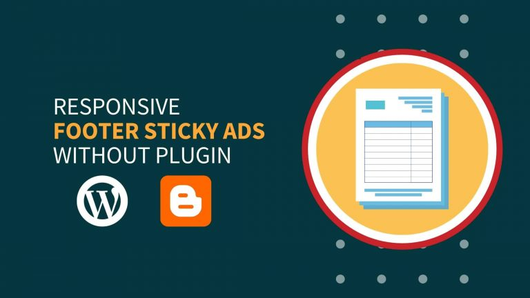 How To Add Responsive Footer Sticky Ads In Blogger & WordPress Without Plugin?