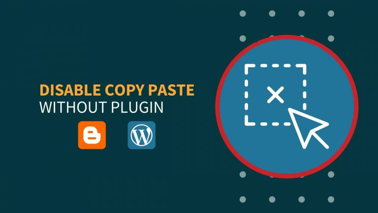 How To Disable Copy Paste In Blogger and WordPress Without Plugin?